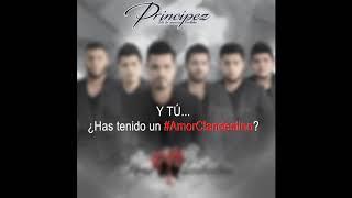 Principez de la Música Norteña - Amor Clandestino (Previo) 2019
