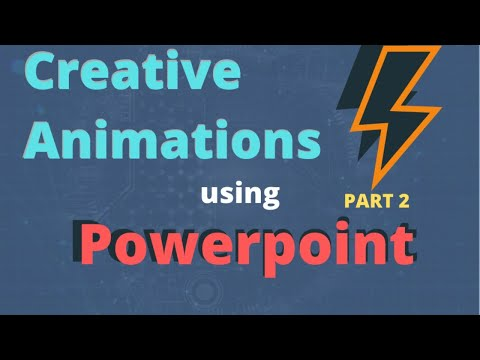 Creative Animations Using Powerpoint - Part 2