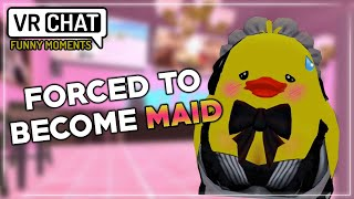 I Was FORCED to be a MAID for the Whole Day! | VRChat Funny Moments