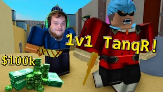 1v1 TanqR for 100 THOUSAND Robux! (Arsenal)