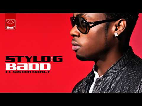 Stylo G Ft Sister Nancy - Badd (Radio Edit)