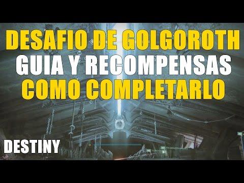 Destiny GUIA DESAFIO GOLGOROTH COMO COMPLETARLO Y RECOMPENSAS
