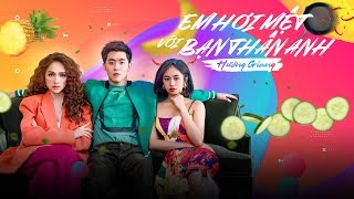 Em Hơi Mệt Với Bạn Thân Anh - Hương Giang X Trang Pháp Full HD