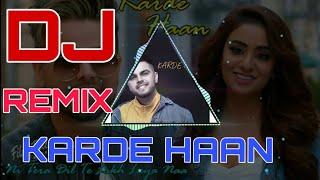 Karde haan remix FT.Akhil New Punjabi DJ Remix