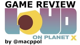 LOUD on Planet X - game review