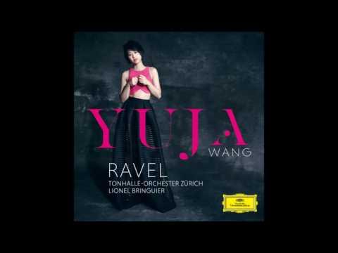 Maurice Ravel: Piano Concertos - Yuja Wang, Lionel Bringuier (Audio Video)