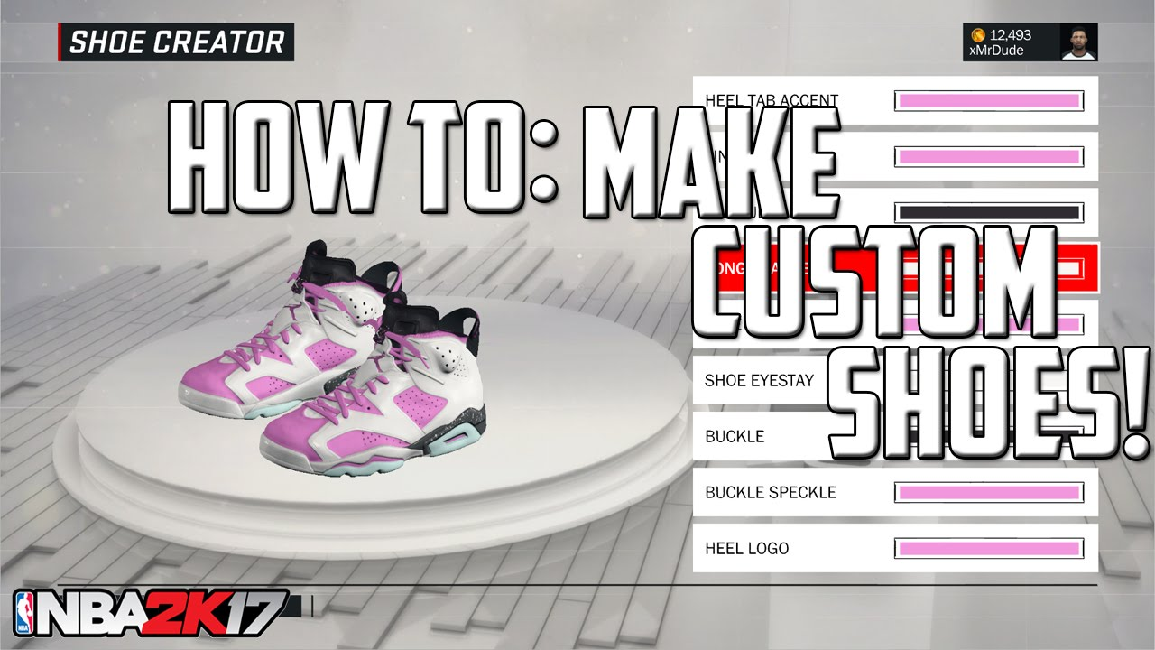 HOW TO MAKE CUSTOM SHOES IN NBA 2K17