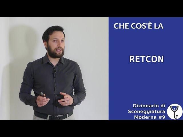 Che cos'è la RETCON - Dizionario di Sceneggiatura Moderna #9 [Story Doctor]