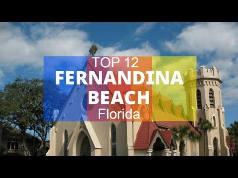 Top 12. Best Tourist Attractions in Fernandina Beach - Amelia Island, Florida