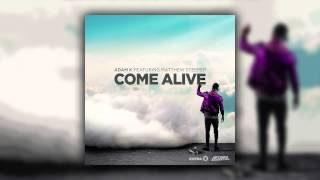 Adam K feat. Matthew Steeper - Come Alive (Radio Edit) [Cover Art]