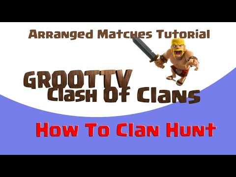 How To Hunt Clans And Arranged Matches Clash Of Clans GrootTV