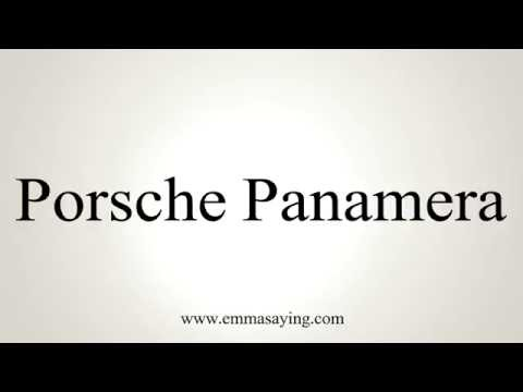 How to Pronounce Porsche Panamera