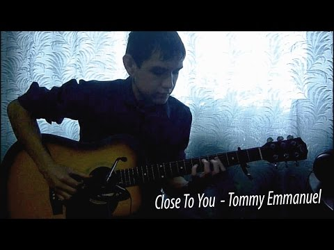 Close To You - Tommy Emmanuel | Cover By Artur Gainullin