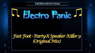 Fast Foot - Party X Speaker Killer 9 (Original Mix)
