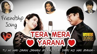 """TERA MERA YARANA"" 