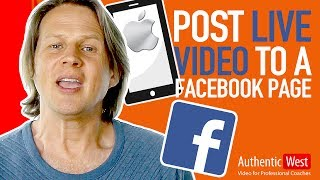 How to Go Live on a Facebook Business Page Using Your iPhone | Brighton West Video