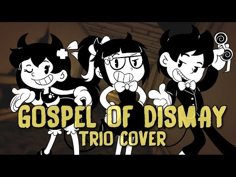 【Kathy-chan★ Ft. OR3O★ & Djsmell】Gospel Of Dismay  『BENDY AND THE INK MACHINE COVER』