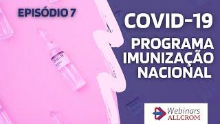 Webinar Allcrom (Episódio 7) - Programa de Imunização Nacional
