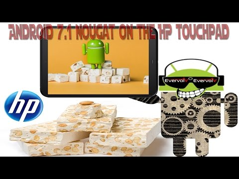 HP Touchpad   Android 7.1.x Nougat Nightly Builds (Evervolv)