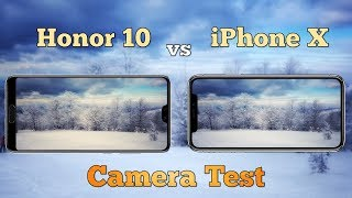 Honor 10 vs iPhone X Camera Test