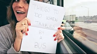 THINGS TO DO when traveling by BUS