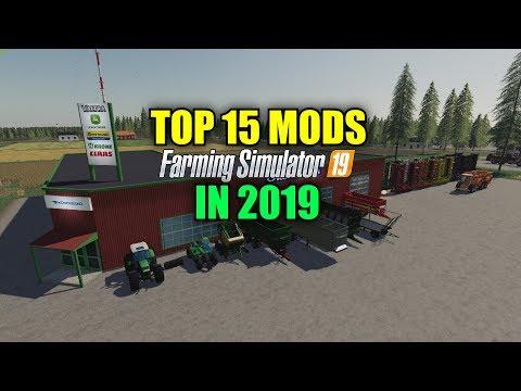 Top 15 Mods For Farming Simulator 19 In 2019