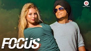 Focus –  Music Video | Baljeet Kapoor