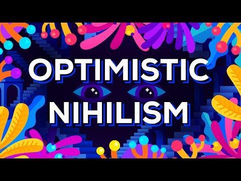 Optimistic Nihilism
