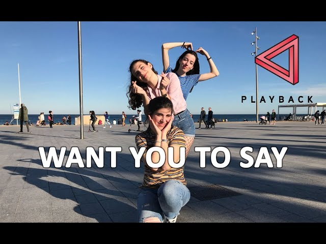 [KPOP IN PUBLIC] Want You To Say (???) - PLAYBACK (????) [Dance Cover by Blossom]