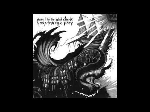 Devil in the Wood Shack (Full Album)