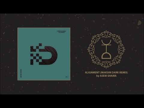 Asem Shama - Alignment (Maksim Dark Remix)