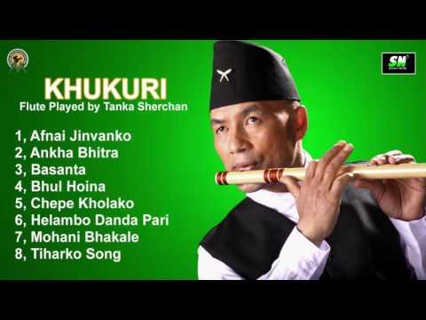 Nepali Flute Music Collection 2016  KHUKURI by Tanka Sherchan