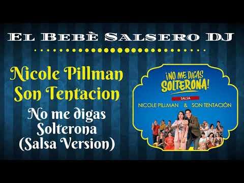 🆕 Nicole Pillman ➕ Son Tentacion - No Me Digas Solterona 🔻(Salsa Version 2020)🔺