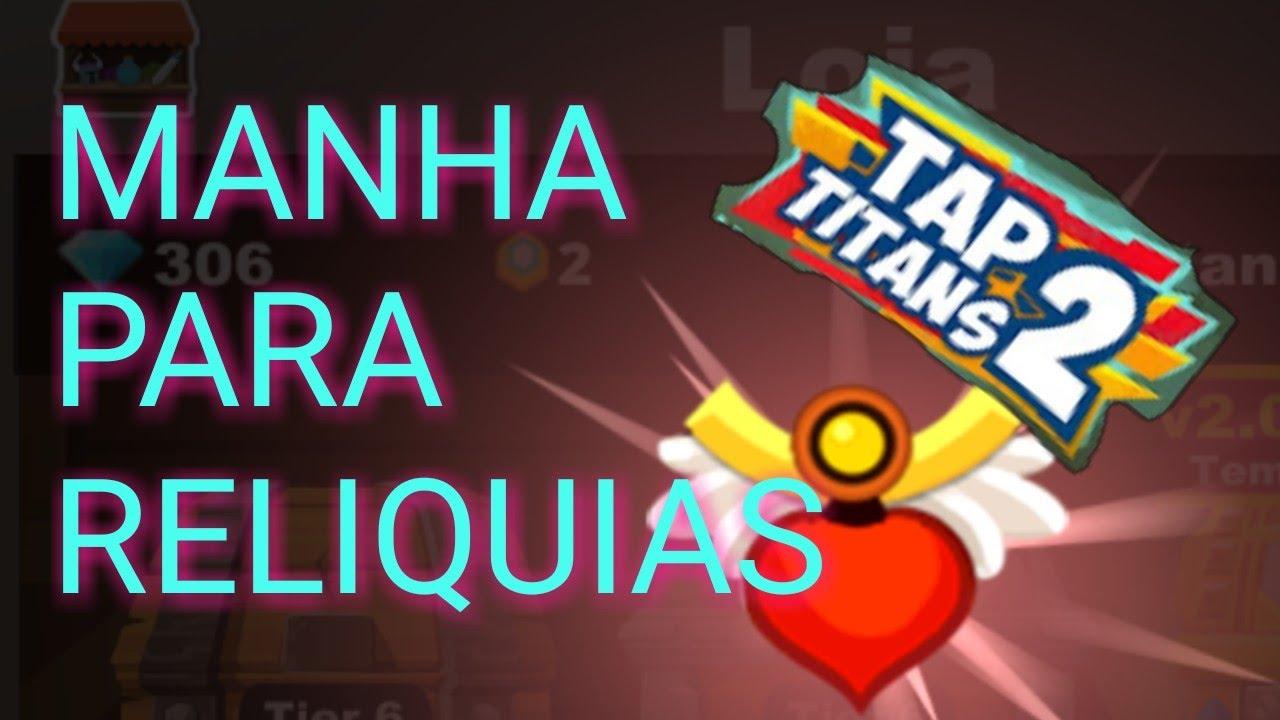 TAP TITANS 2 MANHA PARA CONSEGUIR MUITAS RELIQUIAS RAPIDO