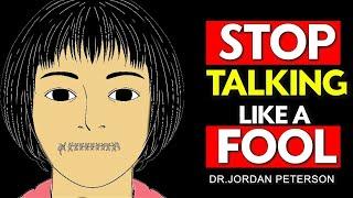 Jordan Peterson - SṪOP sounding like a FOOL when you SPEAK