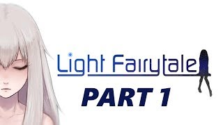 Light Fairytale Walkthrough Gameplay Part 1 - No Commentary (PC)