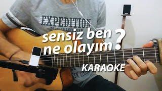 Sensiz Ben Ne Olayım Akustik Karaoke - Akor (Yalın)