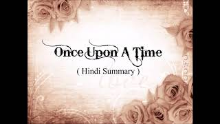 Once Upon A Time ( Hindi Summary )