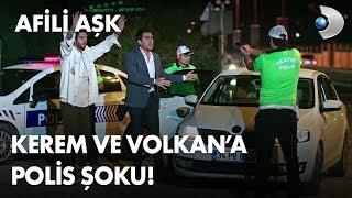 Kerem ve Volkan'a polis şoku! - Afili Aşk 19. Bölüm