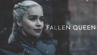 (GoT) Daenerys Targaryen | Fallen Queen
