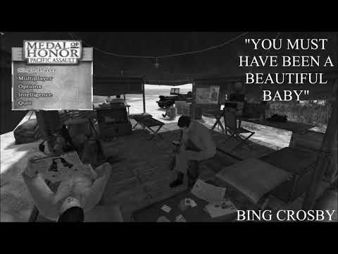 Medal of Honor: Pacifc Assault: You Must Have Been A Beautiful Baby - Bing Crosby