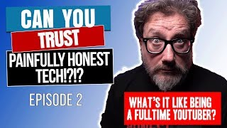 The Truth About Being a Full-Time YouTuber | Can You Trust Painfully Honest Tech