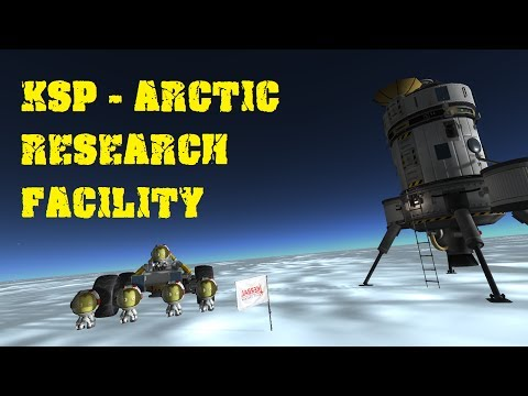 Kerbal Space Program - Arctic Research Facility (ARF)