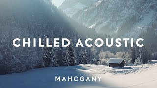 Chilled Acoustic Vol. 7 ❄️  Indie Folk Compilation | Mahogany Playlist