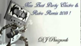New Best Party Electro & Retro Remix 2013 !
