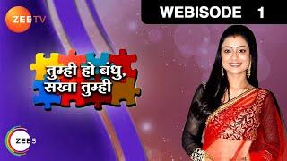 Tumhi Ho Bandhu Sakha Tumhi - Episode 1  - May 11, 2015 - Webisode