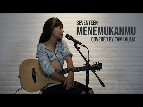 Seventeen - Menemukanmu Cover By Tami Aulia Live Acoustic