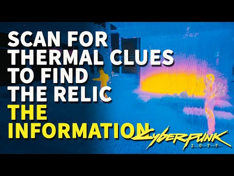 Scan for thermal clues to find the Relic Cyberpunk 2077 The Information