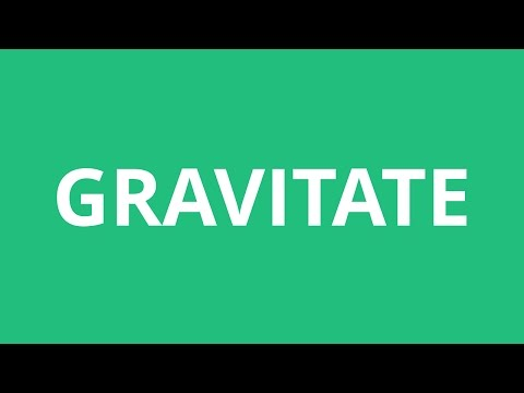 How To Pronounce Gravitate - Pronunciation Academy