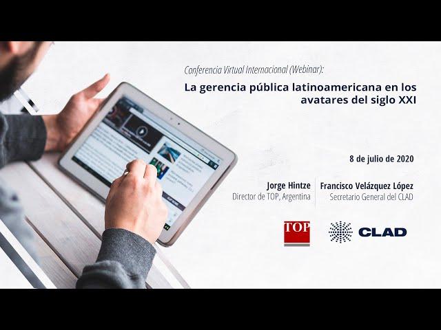 #WebinarCLAD La gerencia pública latinoamericana en los avatares del siglo XXI
